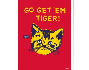 "Art Print ""Go get 'em tiger"" 60x80 cm"