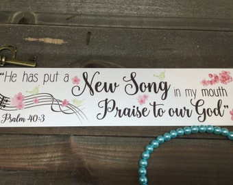 """Bookmark - Scripture - Psalm 40:3 """"He has put a new song in my mouth Praise to our God"""""""