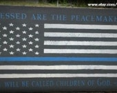 Blessed Are The Peacemakers, Police Officer Gift, Thin Blue Line Flag, Police Graduation, Matthew 5:9, Police Officer, Thin Blue Line