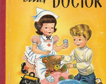 Let's Play Nurse and Doctor Vintage Treasure Books Story and Illustrations by Judy Stang