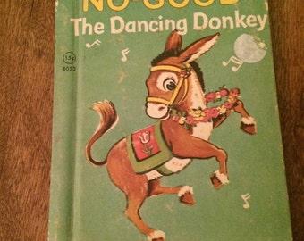 Vintage Book Children's No-Good The Dancing Donkey A Rand McNally Junior Elf Book Dorothea J. Snow 1944