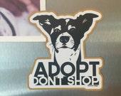 Adopt don't shop Rex die cut bumper refrigerator magnet vegan Vegatarian advocate animal rescue dogs cats