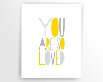 Yellow Grey Nursery wall art Nursery print You are so Loved Printable, DIY,  INSTANT DOWNLOAD ( tipo019 )