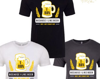I Run Because I Like Beer. Established My First Sip. Men's Workout Shirt.