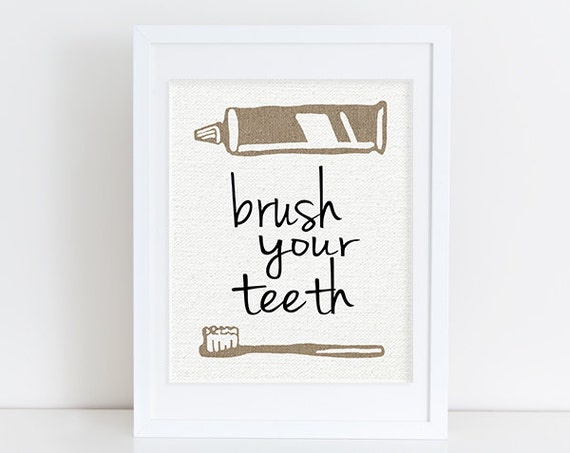 Brush Your Teeth Print - Bathroom Art Print