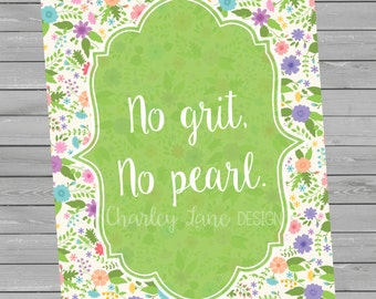 No Grit, No Pearl - 8x10 Digital Print