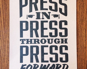 Press In, Press Through, Press Forward Poster / 11x17 Letterpress Poster - Stubborn Press & Company Motto