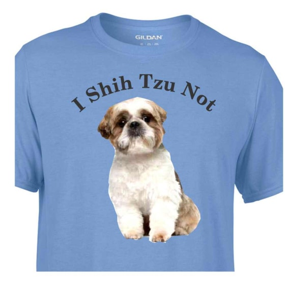 i shih tzu not shirt i shih tzu not dog lover shirt shih tzu shirt shirt for dog 9364