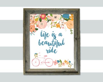 Life is a Beautiful Ride 8x10 print