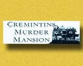 Cremintins Murder Mansion - Bumper Sticker