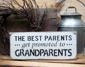 Gift for Grandparents, Wooden sign for Parents, Grandparents to Be, The Best Parents Get Promoted, Mother's Day, Expecting a Baby Gift