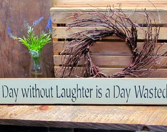 Wood Sign Saying, A Day Without Laughter Sign, Wooden Sign, Gift For Friend, Inspirational Sign, Quote for Sign, Laughter is Medicine
