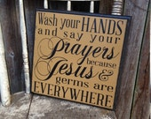 Wash Your Hands Say Your Prayers Jesus and Germs Everywhere wooden sign with Decorative Routed Edge 12x12