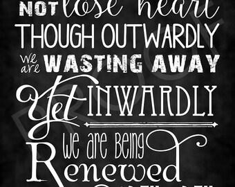 Scripture Art - 2 Corinthians 4:16 ~ Chalkboard Style