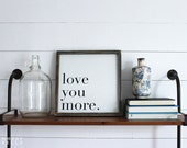 Love You More Rustic Wood Sign (White Background)