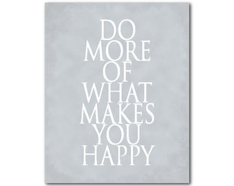 Do More of What Makes You Happy print - Typography Wall Art - Word Art - Inspirational Quote - Motivation - Wall Decor - Room Decor