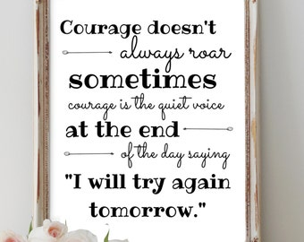 INSTANT DOWNLOAD:  Courage Doesn't Always Roar 8x10 Wall Hanging Print - Courage Inspirational Quote - Black and White - Gallery Wall