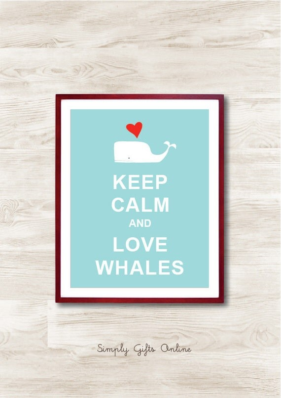 Keep Calm and Love Whale  - Instant Download, Personalized Gift, Inspirational Quote, Keep Calm Poster, Animal Art Print
