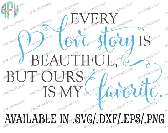 Download Digital Cut File Every Love Story is Beautiful SVG DXF