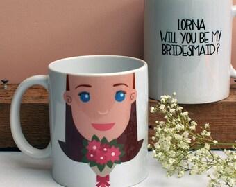 Will You Be My Bridesmaid-Bridesmaid Gift-Personalized Gift-Team Bride-Maid Of Honor Gift-Personalised Mug Gift-Asking Bridesmaid-Weddings