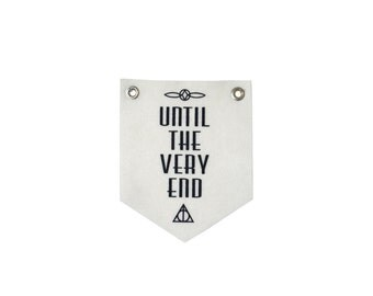 Harry Potter Wall Hanging - Until the very end - Deathly Hallows - Screen Printed on Felt Romantic, Valentine and Anniversary Gift
