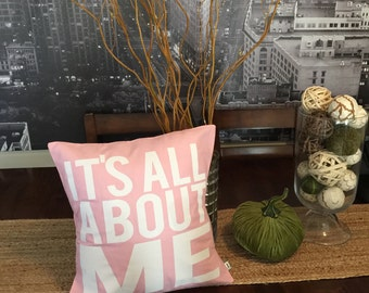 "It's ALL ABOUT ME  Pillow Cover // 16""x16"" Baby Pink   Silk Screen Pillow Cover"