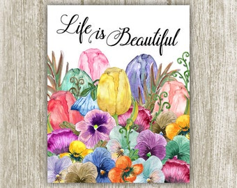 Life is Beautiful Printable, Watercolor Floral Printable 8x10 Instant Download, Colorful Wall Art, Home Decor, Inspirational Quote Print
