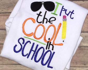 I put the cool in school embroidered shirt