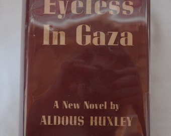 Eyeless In Gaza Aldous Huxley 1st Edition Chatto & Windus 1936 Hardcover Book