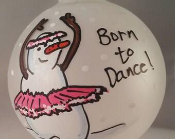 Ballerina Ornament - Dancer Ornament - Personalized Ornament - Custom Ornament - Snowman Ornament - Tap Dancing Ornament - Born To Dance