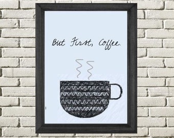 But First Coffee Digital Art Print, PDF Instant Download