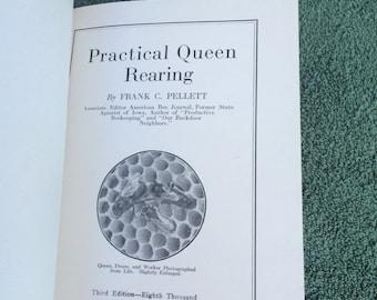 Practical queen rearing 1918 bee book