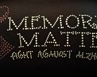 Memories Matter - Fight Alzheimer's - Rhinestone T-shirt (Small - XL)