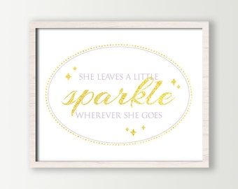 Baby Girl Nursery Wall Decor - She Leaves a little Sparkle wherever she goes - Gold Nursery Wall Art Prints NOT REAL GLITTER - Choose Color