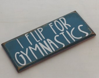 i flip for gymnastics sign, gymnastics decor, gymnast gift, gymnastics class, gymnast decor