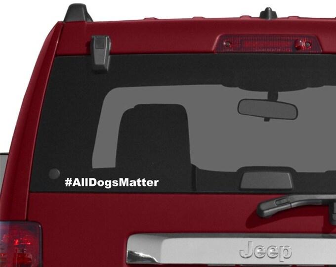 All dogs matter hashtag, hashtag all dogs matter, aspca decal, dog decal, dog sticker, pet decal, all dogs matter, dogs matter, dog lover