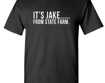 It'S Jake From State Farm - Funny - Funny Unisex 100% Cotton T-Shirt