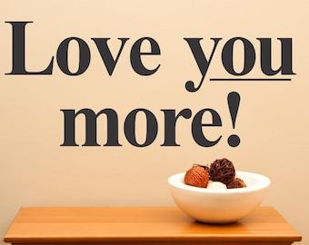 Love you more...vinyl wall art sticker decal home decor sharp