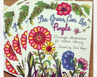 The Grass Can Be Purple: 25 unique illustrations for creative coloring