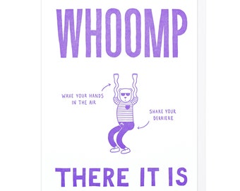 Whoomp There It Is  Letterpress Card