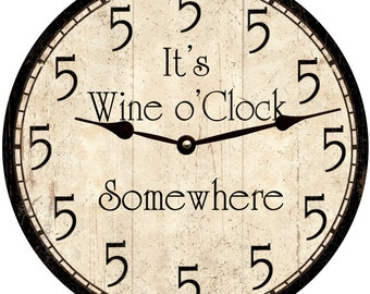 Wine o'Clock Somewhere Clock- Five o'Clock Clock