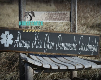 """Paramedic Gift, """"Always Kiss Your Paramedic Goodnight"""", Primitive Handcrafted Sign, Paramedic wife, EMS, EMT"""