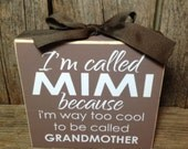 MOTHER'S day I'm called MIMI because I am way too cool for grandmother gift grandma wood block set sign personalized christmas nana gigi