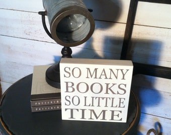 So many books so little time 8x8 handmade wood sign- perfect Book Lovers gift.