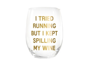 I Tried Running But I Kept Spilling My Wine Stemless Wine Glass > Funny Gift > Funny Wine Glasses > Funny Wine Sayings > Wine Gifts