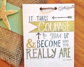 It Takes Courage Art Print on Wood