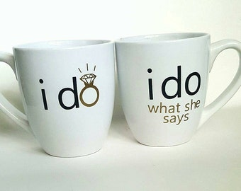 Engagement Gift/ Engagement Mugs/ Couples Mugs/ Wedding Gift Mug/ I Do / I Do What She Says