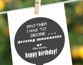 Funny Brother Birthday Card,  Happy Birthday Brother Greeting Card, New Girl Schmidt Driving Moccasins