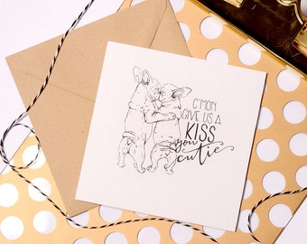 Cheeky french bulldog card - give us a kiss card - cute Mothers  day day or anniversarycard-