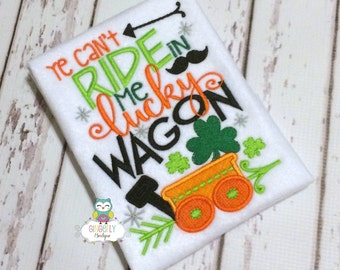 Ye can't ride in me Lucky Wagon Shirt or Bodysuit, St Patricks Day Shirt, St Patty's Day,St Patricks Day, Ye can't ride in me lucky wagon